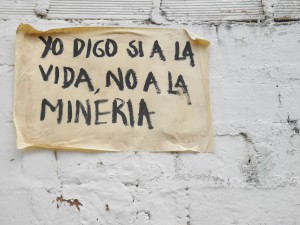 Poster on a wall in Támesis, Antioquia, Colombia reads Yes to Life No to Mining