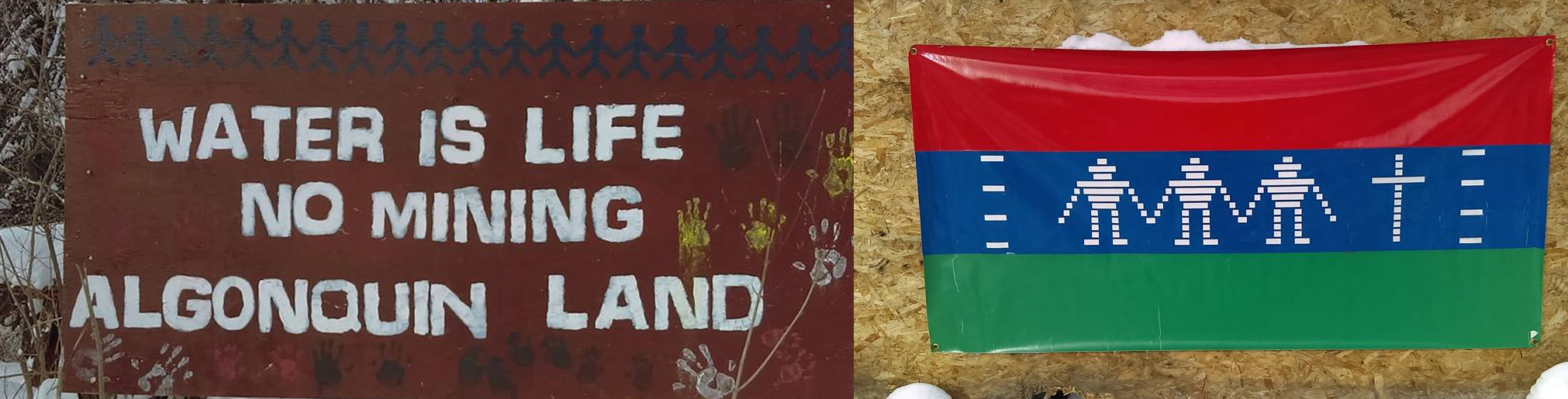 a sign reads Water is Life, No Mining on Algonquin Land