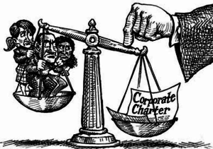 A black and white cartoon of the scales of justice. On one side three people sit in the scale, on the other a corporate charter. A large hand pushes down on the side holding the corporate charter.